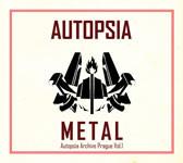 Autopsia – Metal [Autopsia Archive Prague Vol. 1]