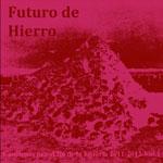 Futuro De Hierro – Canciones por el fin de la história 2011 – 2012 Vol. 1
