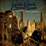 Lydia Lunch & Cypress Grove