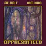 Sielwolf / Nam-Khar – Oppressfield