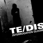 Te/DIS ‎– Interrogation Gloom