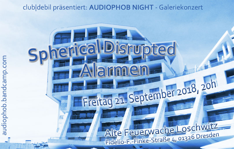 Audiophob Night mit Sperical Disrupted & Alarmen